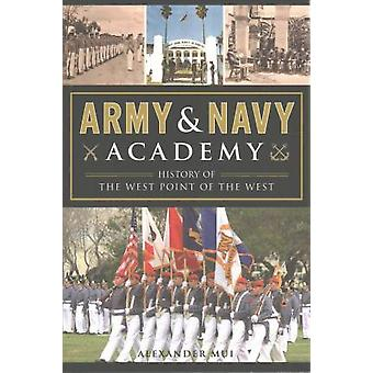 Army and Navy Academy - History of the West Point of the West by Alexa