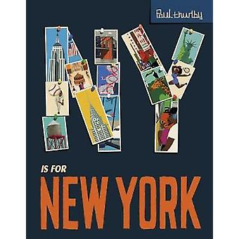 NY Is for New York by Paul Thurlby - 9781492654650 Book