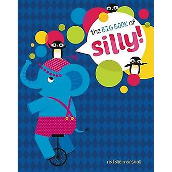 The Big Book of Silly by Natalie Marshall - Natalie Marshall - 978149