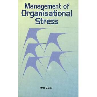 Management of Organisational Stress by Uma Gulati - 9788177080834 Book