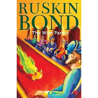 THE WISE PARROT by Ruskin  Bond - 9788129146489 Book