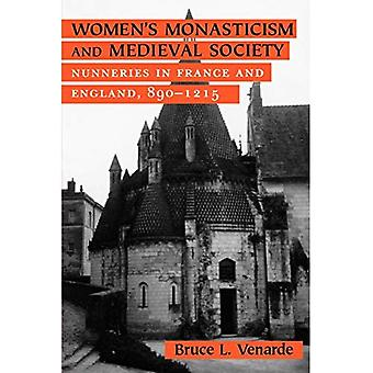 Le monachisme féminin et la société médiévale: les nunneries en France et en Angleterre, 890-1215