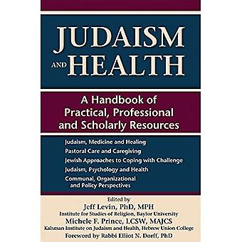 Judaism and Health: A Handbook of Practical, Professional and Scholarly Resources