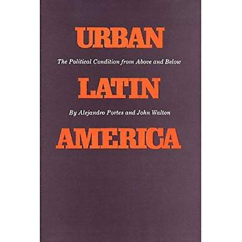 Urban Latin America: The Political Condition from Above and Below (Texas Pana� American Series)