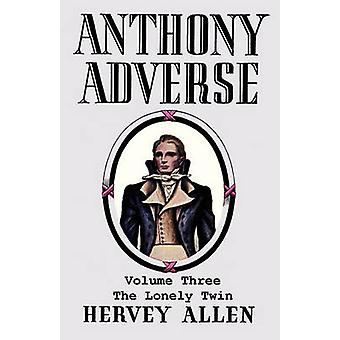 Anthony Adverse Volume Three the Lonely Twin by Allen & Hervey