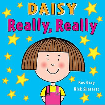 Daisy: Really Really (Daisy Picture Books) (Paperback) by Gray Kes Sharratt Nick