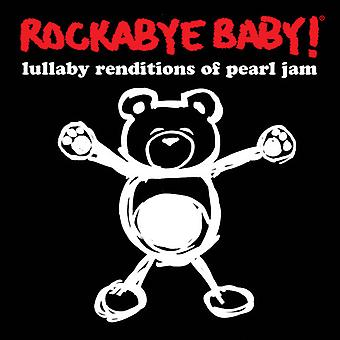 Rockabye Baby! - Lullaby Renditions of Pearl Jam [CD] USA import