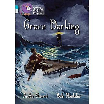 Grace Darling - Band 07 Turquoise/Band 17 Diamond by Anita Ganeri - Co