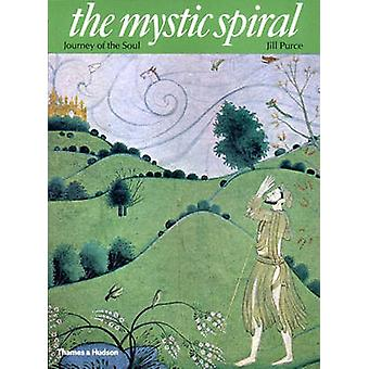 The Mystic Spiral - Journey of the Soul by Jill Purce - 9780500810057