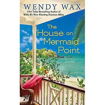 La maison sur le Point de la sirène par Wendy Wax - livre 9780515154740