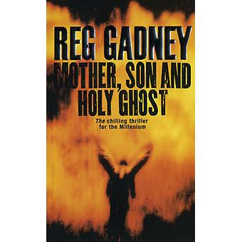 Mother - Son and Holy Ghost by Reg Gadney - 9780571197224 Book