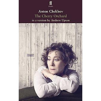 O pomar da cereja - em uma versão por Andrew Upton, de Anton Chekhov - A