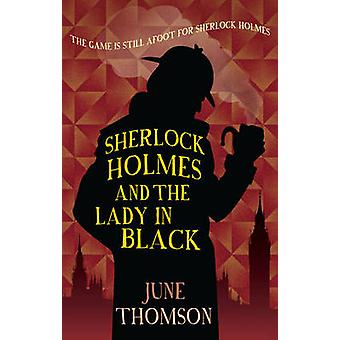 Sherlock Holmes and the Lady in Black by June Thomson - 9780749019976