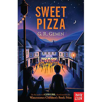 Sweet Pizza by G. R. Gemin - 9780857636300 Book