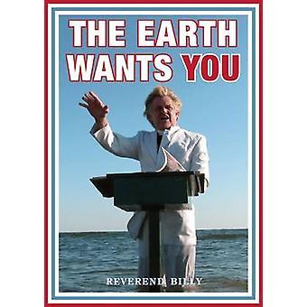 The Earth Wants You by William Talen - Reverend Billy Talen - 9780872