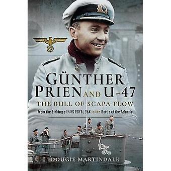 Gunther Prien et U-47 - le taureau de Scapa Flow - depuis le naufrage du H