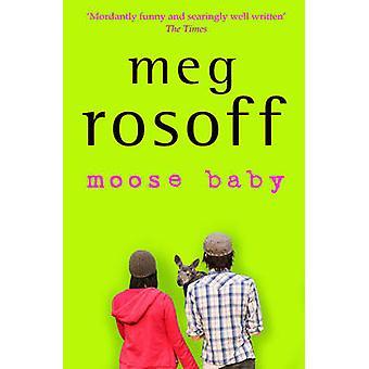 Moose Baby door Meg Rosoff - 9781781121979 boek