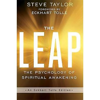 The Leap - The Psychology of Spiritual Awakening by Steve Taylor - 978