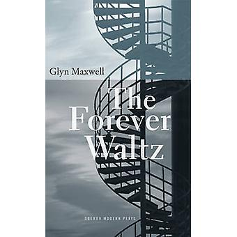 The Forever Waltz by Glyn Maxwell - 9781840025910 Book