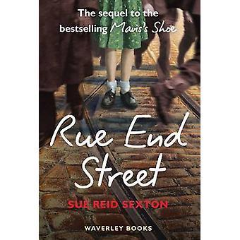Rue End Street - The Sequel to Mavis's Shoe by Sue Reid Sexton - 97818