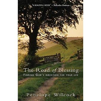 The Road of Blessing - Finding God's Direction for Your Life by Penelo