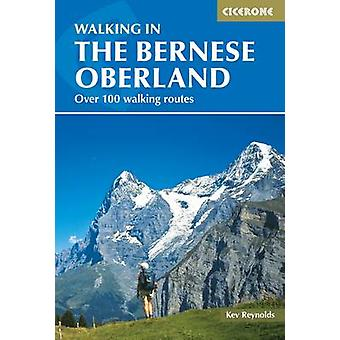Walking in the Bernese Oberland (4th Revised edition) by Kev Reynolds