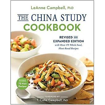 The China Study Cookbook - Revised and Expanded Edition with Over 175
