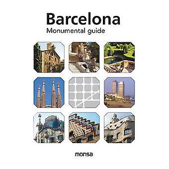 Barcelona - Monumental Guide by Monsa - 9788415829591 Book
