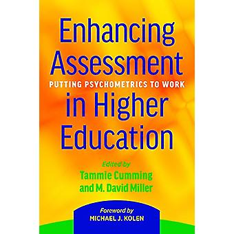 Enhancing Assessment in Higher Education - Putting Psychometrics to Wo