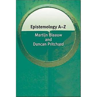 Epistemology A-Z by Martijn Blaauw - Duncan Pritchard - 9780748620944