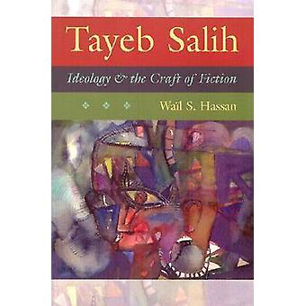 Tayeb Salih - Ideology and the Craft of Fiction by Wail S. Hassan - 97