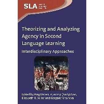 Theorizing and Analyzing Agency in Second Language Learning - Interdis