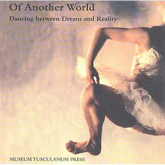 D'un autre monde - danse entre rêve et réalité de Monna Dithmer