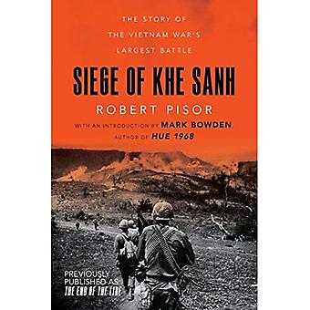 Siege of Khe Sanh: The Story of the Vietnam War's� Largest Battle