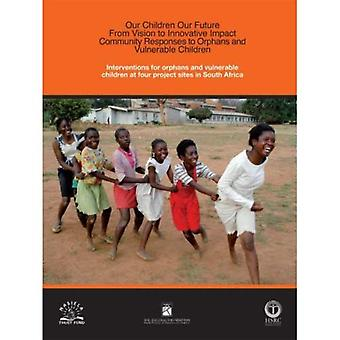 Interventions for Orphans and Vulnerable Children at Four Project Sites in South Africa