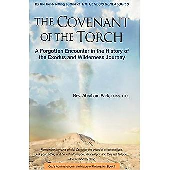 Covenant of the Torch: A Forgotten Encounter in the History of the Exodus and Wilderness Journey (History of Redemption)
