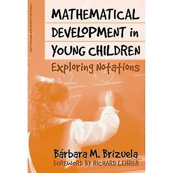 Développement mathématique chez les jeunes enfants: explorer les Notations (modes de connaissance dans les sciences et les mathématiques) (modes de connaissance en sciences et en mathématiques (broché))