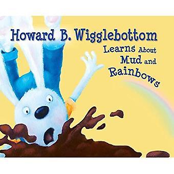 Howard B. Wigglebottom leert over modder en regenbogen