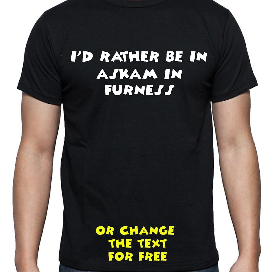 I'd Rather Be In Askam in furness Black Hand Printed T shirt