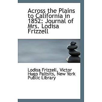 Over de vlaktes naar Californië in 1852: Journal of Mrs. Lodisa Frizzell
