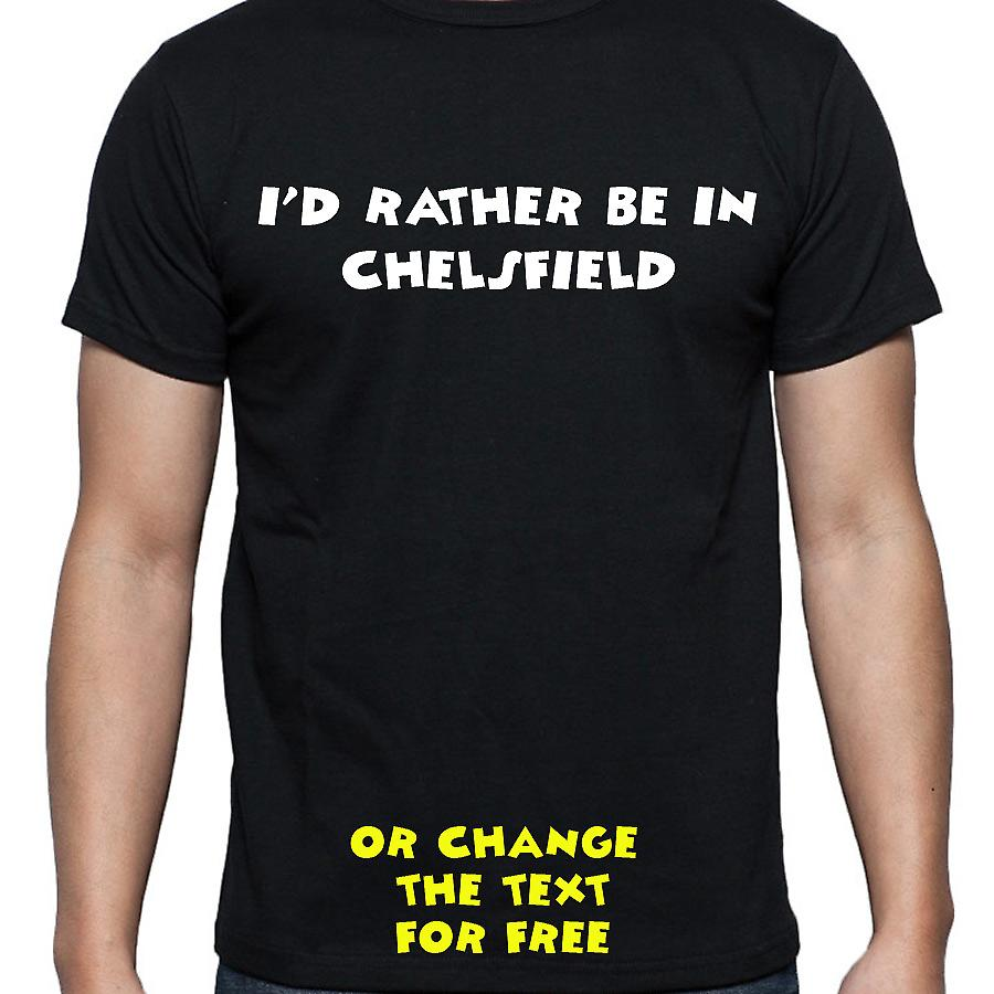 I'd Rather Be In Chelsfield Black Hand Printed T shirt
