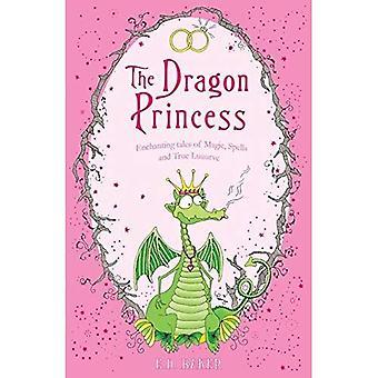 De prinses van de draak: en andere verhalen van magie, spreuken en ware Luuurve