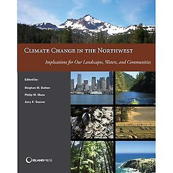 Climate Change in the Northwest (Nca Regional Input Reports)