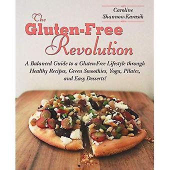 The Gluten-Free Revolution: A Balanced Guide to a Gluten-Free Lifestyle Through Healthy Recipes, Green Smoothies...