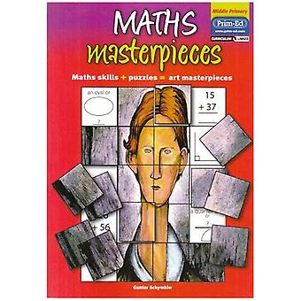 Maths Masterpieces: Middle Primary: Maths Skills + Puzzles = Art Masterpieces: Middle Primary