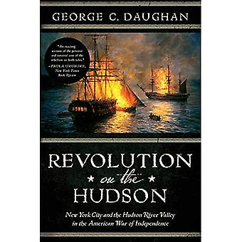 Revolution on the Hudson: New York City and the Hudson River Valley in the� American War of Independence