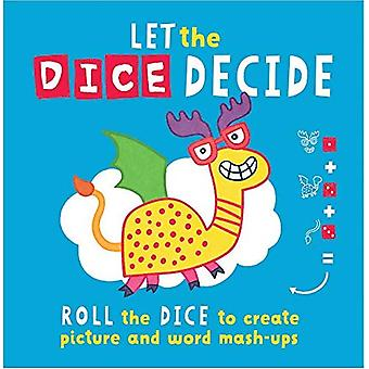 Let The Dice Decide: Roll the Dice to Create Picture� and Word Mash-Ups
