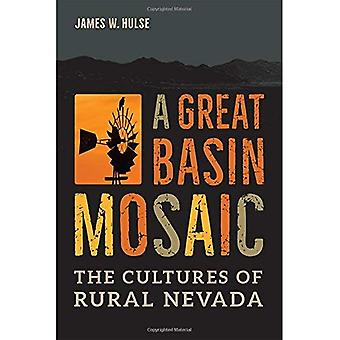 A Great Basin Mosaic: The Cultures of Rural Nevada