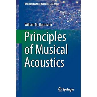 Principles of Musical Acoustics by William M Hartmann - 9781461467854