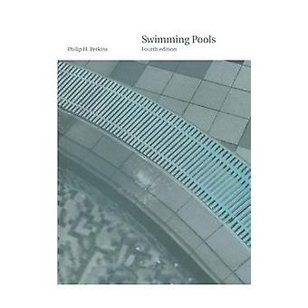 Swimming Pools Design and Construction Fourth Edition by Perkins & Philip Harold